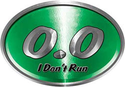 Oval 0.0 I Don't Run Funny Joke Decal in Green for the lazy one