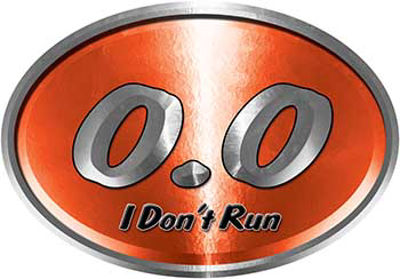 Oval 0.0 I Don't Run Funny Joke Decal in Orange for the lazy one
