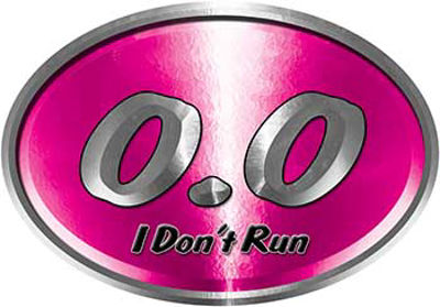 Oval 0.0 I Don't Run Funny Joke Decal in Pink for the lazy one