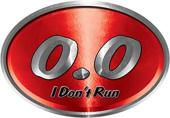 Oval 0.0 I Don't Run Funny Joke Decal in Red for the lazy one