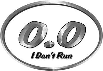 Oval 0.0 I Don't Run Funny Joke Decal in White for the lazy one