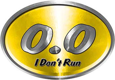 Oval 0.0 I Don't Run Funny Joke Decal in Yellow for the lazy one