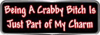 Crazy Biker Helmet, Bumper and Wall Decal / Sticker - Being a crabby bitch is just part of my charm