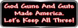 Crazy Biker Helmet, Bumper and Wall Decal / Sticker - God Guns and Guts Made America.  Let's keep all three!