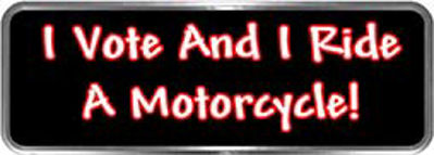 Crazy Biker Helmet, Bumper and Wall Decal / Sticker - I Vote and I Ride A Motorcycle!