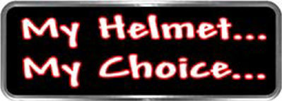 Crazy Biker Helmet, Bumper and Wall Decal / Sticker - My Helmet...  My Choice...