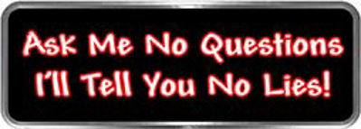 Crazy Biker Helmet, Bumper and Wall Decal / Sticker - Ask me no questions I'll tell you no lies!