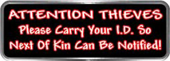 Crazy Biker Helmet, Bumper and Wall Decal / Sticker - Attention thieves Please Carry your I.D. of next of kin can be notified!