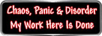 Crazy Biker Helmet, Bumper and Wall Decal / Sticker - Chaos, Panic & Disorder My Work Here is Done