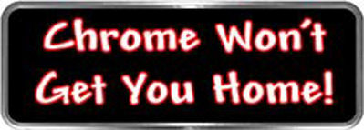 Crazy Biker Helmet, Bumper and Wall Decal / Sticker - Chrome won't get you home!