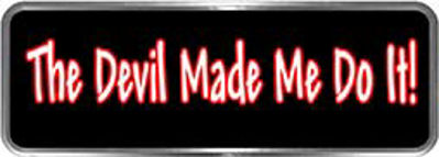 Crazy Biker Helmet, Bumper and Wall Decal / Sticker - The Devil Made Me Do It!