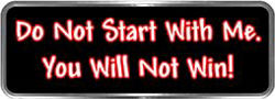 Crazy Biker Helmet, Bumper and Wall Decal / Sticker - Do not start with me.  You will not win!