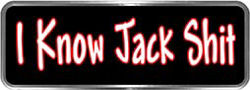 Crazy Biker Helmet, Bumper and Wall Decal / Sticker - I know Jack Shit!