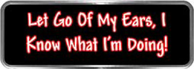 Crazy Biker Helmet, Bumper and Wall Decal / Sticker - Let go of my ears, I know what I'm doing!