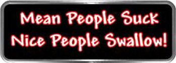 Crazy Biker Helmet, Bumper and Wall Decal / Sticker - Mean people suck.  Nice people swallow!