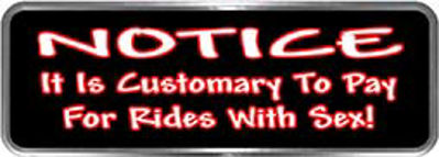Crazy Biker Helmet, Bumper and Wall Decal / Sticker - Notice.  It is customary to pay of for rides with sex!