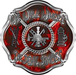 We Walk Where the Devil Dances Fire Rescue Fire Fighter Maltese Cross Sticker / Decal in Red Inferno