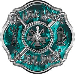 We Walk Where the Devil Dances Fire Rescue Fire Fighter Maltese Cross Sticker / Decal in Teal Inferno