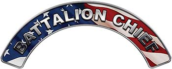 Battalion Chief Fire Fighter, EMS, Rescue Helmet Arc / Rockers Decal Reflective With American Flag