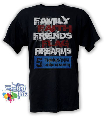 Weston Ink's Family, Faith, Friends, Flag and Firearms Patriotic Classic Mens / Unisex T Shirt