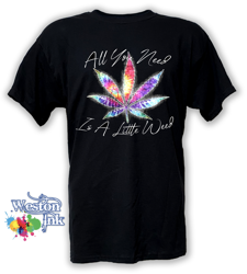 All you need is a little weed T-Shirt